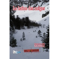 Jean-Louis Guidez - La haine des neiges.