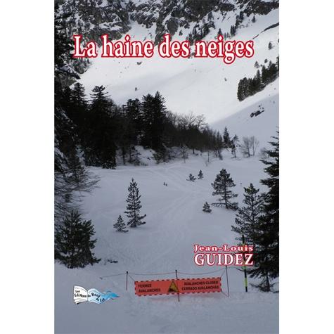 Jean-Louis Guidez - La haine des neiges.