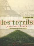 Jean-Louis Guidez - Passeport pour les terrils - Des montagnes vertes de stériles... fertiles.
