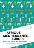 Jean-Louis Guigou et Pierre Beckouche - Afrique - Méditerranée - Europe : La verticale de l'avenir - L'Âme des Peuples.