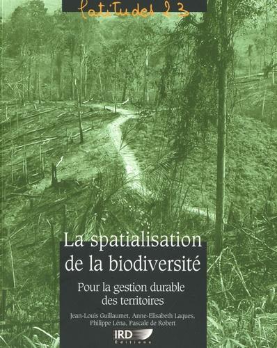 La spatialisation de la biodiversité. Pour la gestion durable des territoires