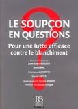 Jean-Louis Guillot et Annie Bac - Le soupçon en questions - Pour une lutte efficace contre le blanchiment.