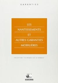 Jean-Louis Guillot - Les nantissements et autres garanties mobilières.