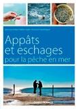 Jean-Louis Guillou et Nelson Cazeils - Appâts et eschages pour la pêche en mer.