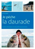 Jean-Louis Guillou et Franck Ripault - Je pêche la daurade royale et autres sparides - Guide d'initiation et de perfectionnement.