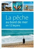 Jean-Louis Guillou et Nelson Cazeils - La pêche au bord de mer en 12 leçons.