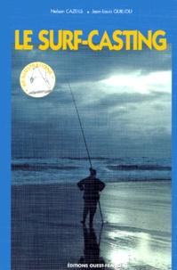 Jean-Louis Guillou et Nelson Cazeils - Le surf-casting.
