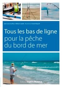 Jean-Louis Guillou et Nelson Cazeils - Tous les bas de ligne pour la pêche du bord de mer.