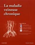 Jean-Louis Guilmot et Claudine Hamel-Desnos - La maladie veineuse chronique.