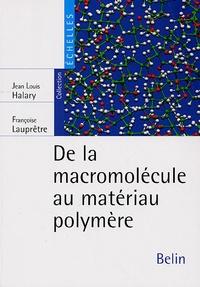 De la macromolécule au matériau polymère- Synthèse et propriétés des chaînes - Jean-Louis Halary   Showmesound.org