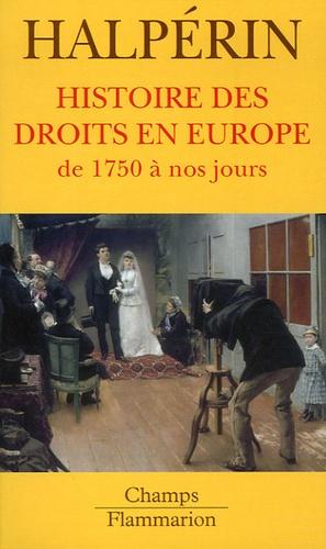 Jean-Louis Halpérin - Histoire des droits en Europe - De 1750 à nos jours.