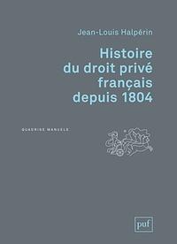 Jean-Louis Halpérin - Histoire du droit privé français depuis 1804.
