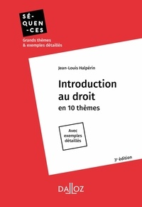 Jean-Louis Halpérin - Introduction au droit en 10 thèmes - Avec exemples détaillés.