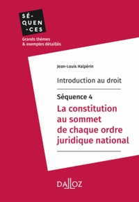 Livre audio et ebook téléchargement gratuit Introduction au droit - Séquence 4. La constitution au sommet de chaque ordre juridique national PDF en francais 9782247175383 par Jean-Louis Halpérin