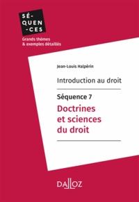 Manuels en ligne téléchargeables gratuitement Introduction au droit - Séquence 7. Doctrines et sciences du droit MOBI RTF FB2 (Litterature Francaise) par Jean-Louis Halpérin