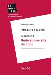 Jean-Louis Halpérin - Introduction au droit - Séquence 8. Unité et diversité du droit.