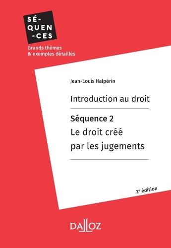 Introduction au droit. Séquence 2 : Le droit créé par les jugements