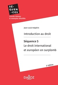 Jean-Louis Halpérin - Introduction au droit. Séquence 5 : Le droit international et européen en surplomb.