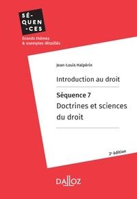 Ebooks gratuits en anglais télécharger pdf Introduction au droit. Séquence 7 : Doctrines et sciences du droit 9782247193905 par Jean-Louis Halpérin en francais