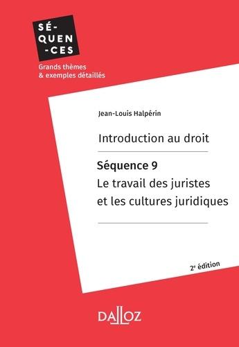 Introduction au droit. Séquence 9 : Le travail des juristes et les cultures juridiques