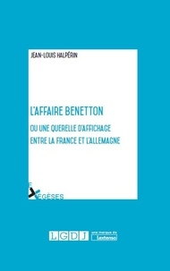 Jean-Louis Halpérin - L'affaire Benetton ou une qurelle d'affichage entre le France et l'Allemagne.