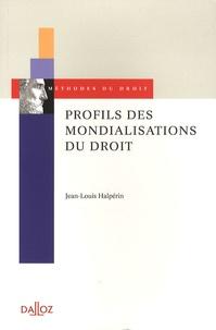 Jean-Louis Halpérin - Profils des mondialisations du droit.