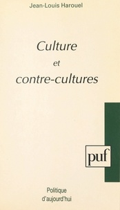 Jean-Louis Harouel - Culture et contre-cultures.