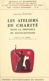 Jean-Louis Harouel et Jean Imbert - Les ateliers de charité dans la province de Haute-Guyenne.