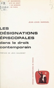 Jean-Louis Harouel et Jean Gaudemet - Les désignations épiscopales dans le droit contemporain.