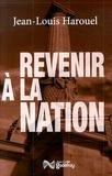 Jean-Louis Harouel - Revenir à la nation.
