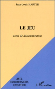 Le jeu. Essai de déstructuration - Jean-Louis Harter | Showmesound.org