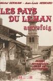 Jean-Louis Hébrard et Michel Germain - Les pays du Léman autrefois.