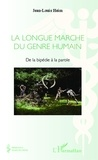 Jean-Louis Heim - La longue marche du genre humain - De la bipédie à la parole.