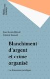 Jean-Louis Hérail et Patrick Ramaël - BLANCHIMENT D'ARGENT ET CRIME ORGANISE. - La dimension juridique.