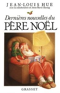Jean-Louis Hue - Dernières nouvelles du père Noël.