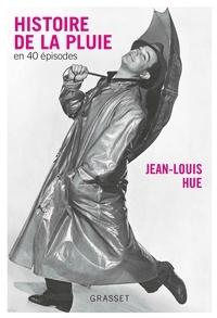 Jean-Louis Hue - Histoire de la pluie en quarante épisodes - couverture bleue.