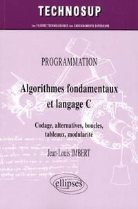 Jean-Louis Imbert - Algorithmes fondamentaux et langage C - Codage, alternatives, boucles, tableaux, modularité.