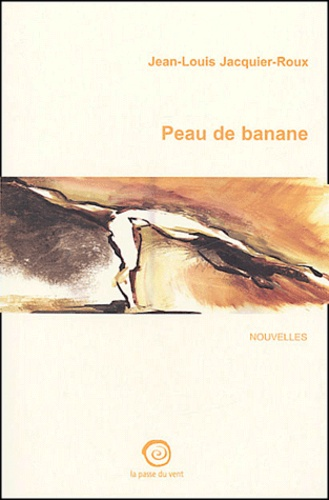 Jean-Louis Jacquier-Roux - Peau de banane.