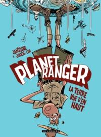 Jean-Louis Janssens et Julien CDM - Planet Ranger Tome 2 : La Terre vue d'en haut.
