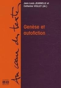 Jean-Louis Jeannelle et Catherine Viollet - Genèse et autofiction.