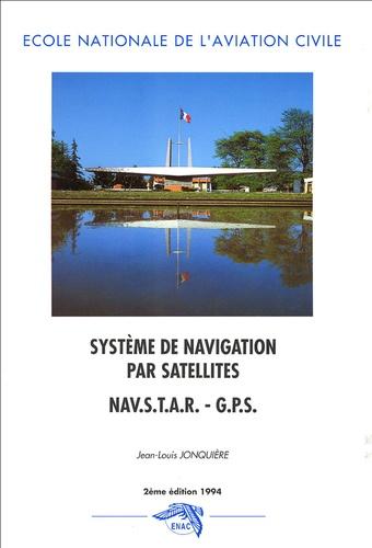 Jean-Louis Jonquière - Système de navigation par satellites  NAVSTAR - GPS.