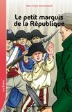 Jean-Louis Jouanneaud - Le petit marquis de la République.