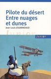 Jean-Louis Jouanneaud - Pilote du désert - Entre nuages et dunes.