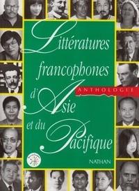Jean-Louis Joubert et  Siphanthong - Littératures francophones d'Asie et du Pacifique - Anthologie.