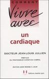 Jean-Louis Jullien - Comment vivre avec un cardiaque.