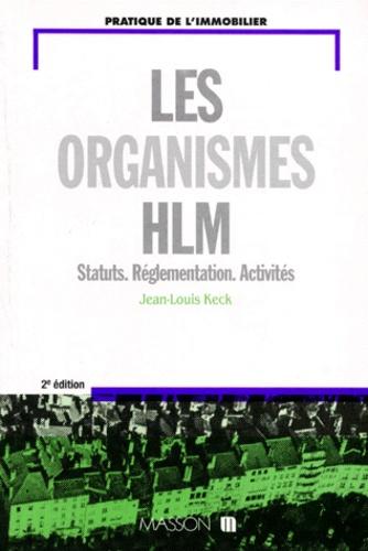 LES ORGANISMES HLM. Statuts, Réglementation, Activités, 2ème édition