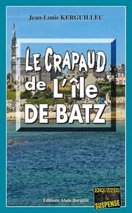 Jean-Louis Kerguillec - Le crapaud de l'île de Batz.