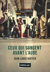 Jean-Louis Kuffer - Ceux qui songent avant l'aube - l'énumération comme arme pour dire le monde.