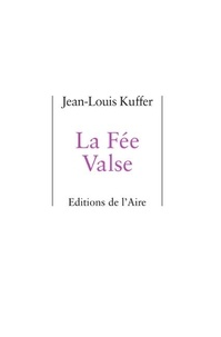 Jean-Louis Kuffer - La fée valse.