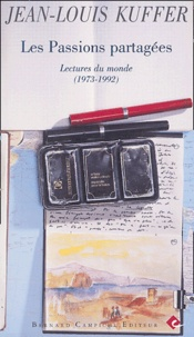 Jean-Louis Kuffer - Les passions partagées - Lectures du monde (1973-1992).